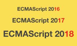 [Перевод] Обзор новшеств ECMAScript 2016, 2017, и 2018 с примерами