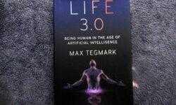 «Жизнь 3.0: быть человеком в эпоху искусственного интеллекта» — ключевые идеи книги Макса Тегмарка