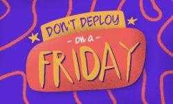 [Перевод] «Никаких деплоев в пятницу» и ещё три негласных правила разработки
