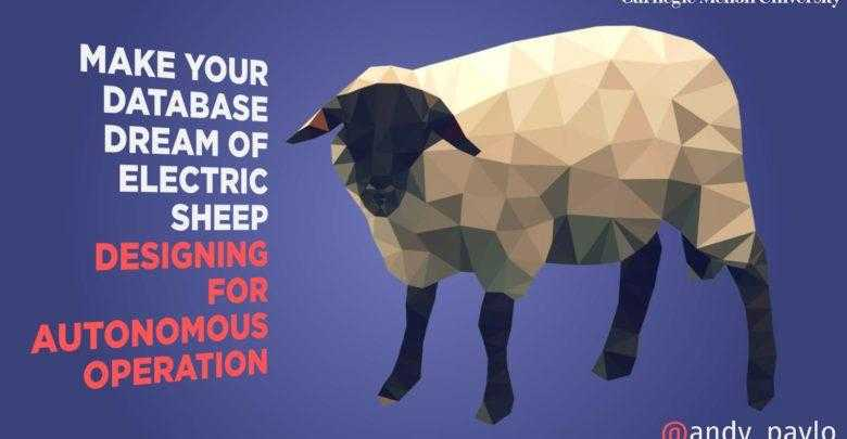Фото Make Your Database Dream of Electric Sheep: Designing for Autonomous Operation